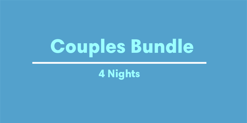 Couples Bundle - 4 night