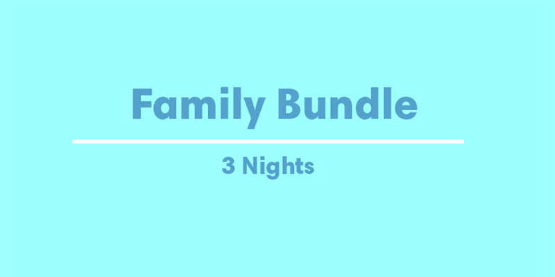 Family Bundle - 3 nights