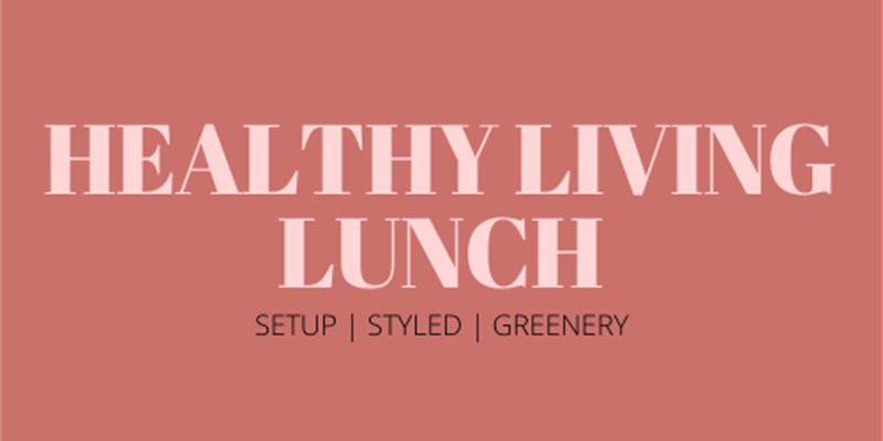 Healthy Living Lunch Grazing Table