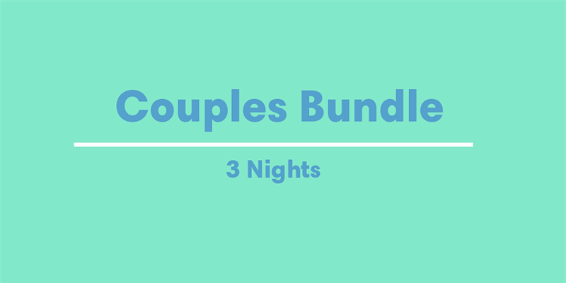 Couples Bundle - 3 night